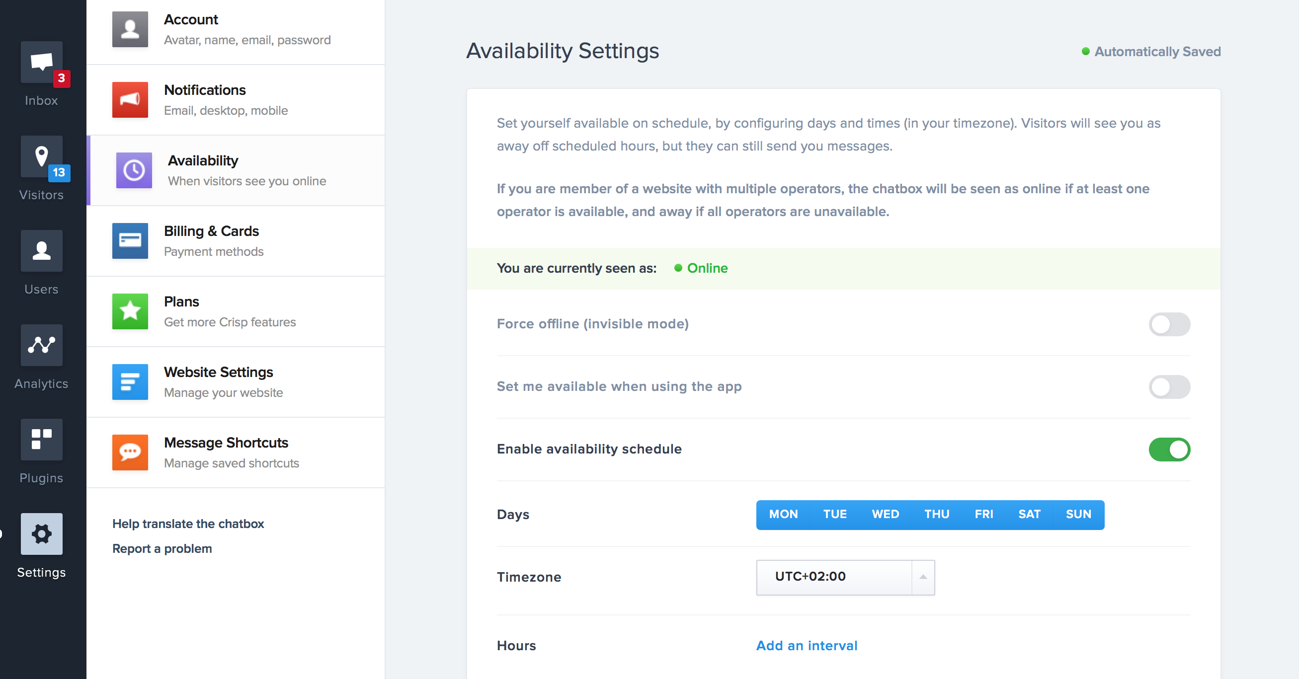 You can disable the online/offline automatic schedule in Availability schedule