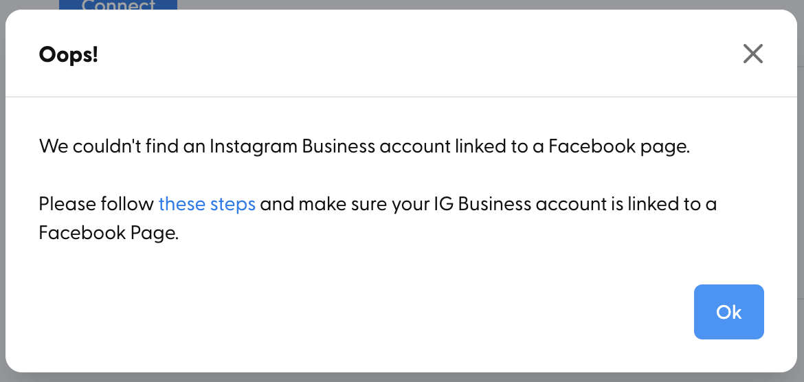 This error might appear if your Instagram Business account is not linked to a business Facebook Page