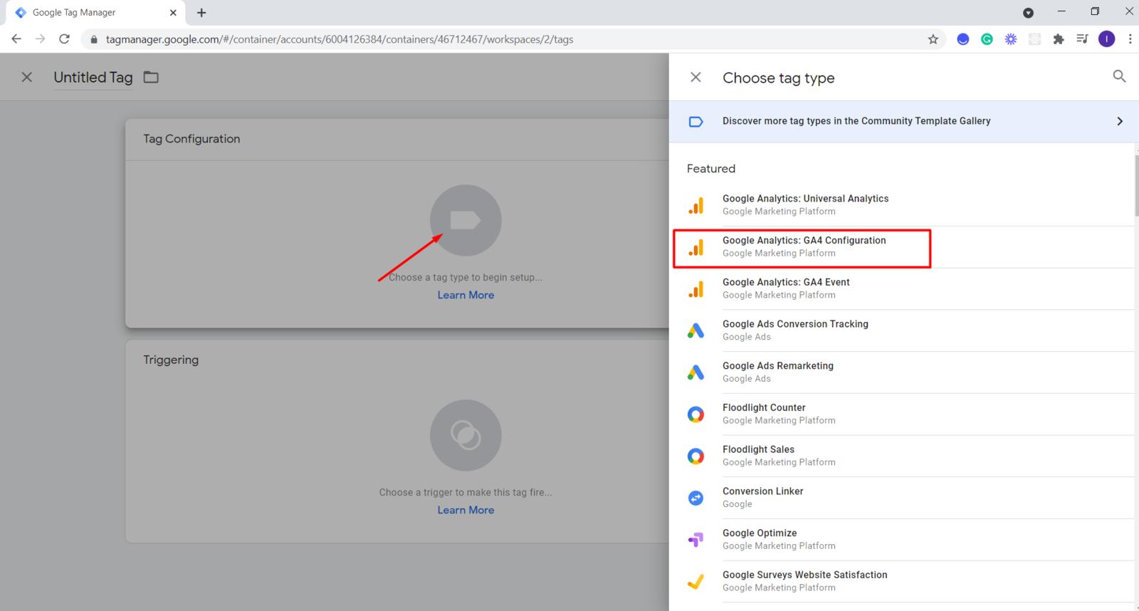 Tags => New => Choose a tag type...=> Google Analytics: GA4 Configuration