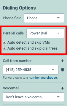 PowerDialer - Found in the Parallel Calls Box