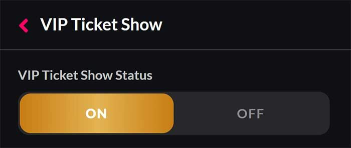 4. Click to turn on the VIP ticket show.
