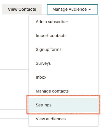 """Ve a """"Audience > Settings"""" en Mailchimp"""