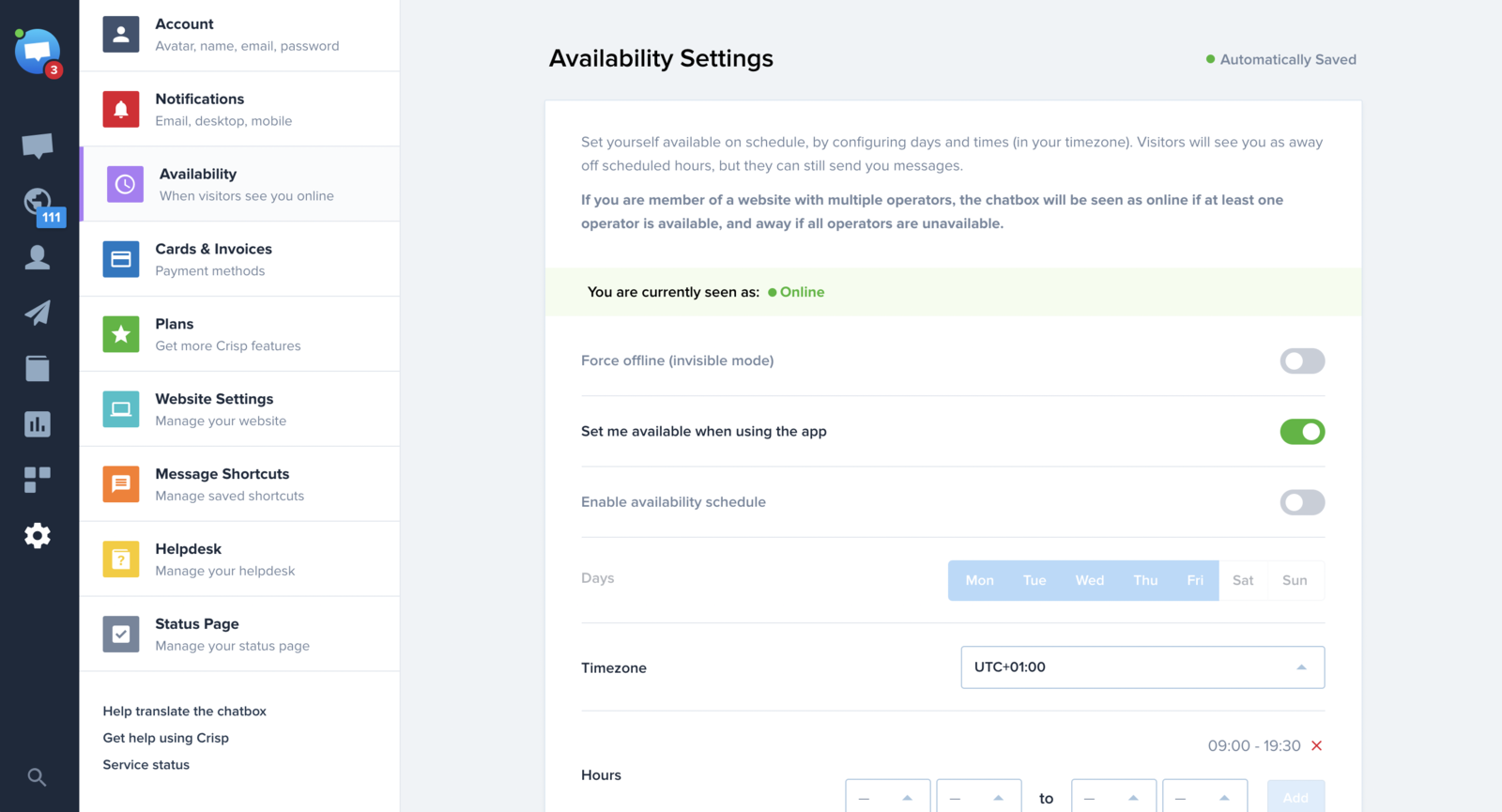 You can enable the online/offline automatic schedule in Availability schedule