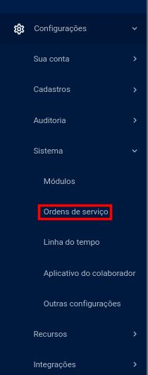 Configurações >> Sistema >> Ordens de serviço