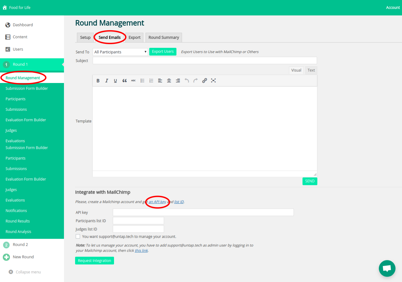 Create a MailChimp account: Select Round Management, Send Emails and then click on get an API key.