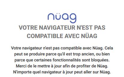 Message de Nüag sur un navigateur non compatible
