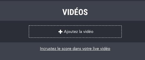 Incrustez le score dans votre live vidéo