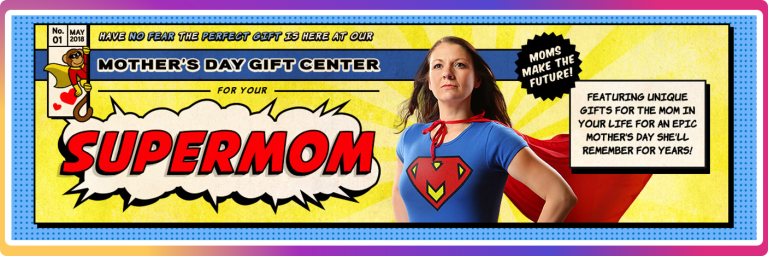 ThinkGeek launched its 'Supermom' campaign to provide as a Mother's Day gift center