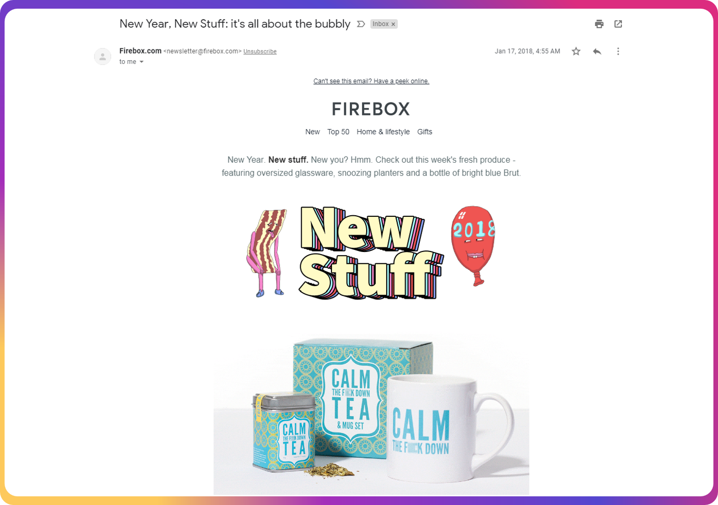 "For example, Firebox sent the ""New Year. New Stuff"" email campaign to get its customers excited about the new year."